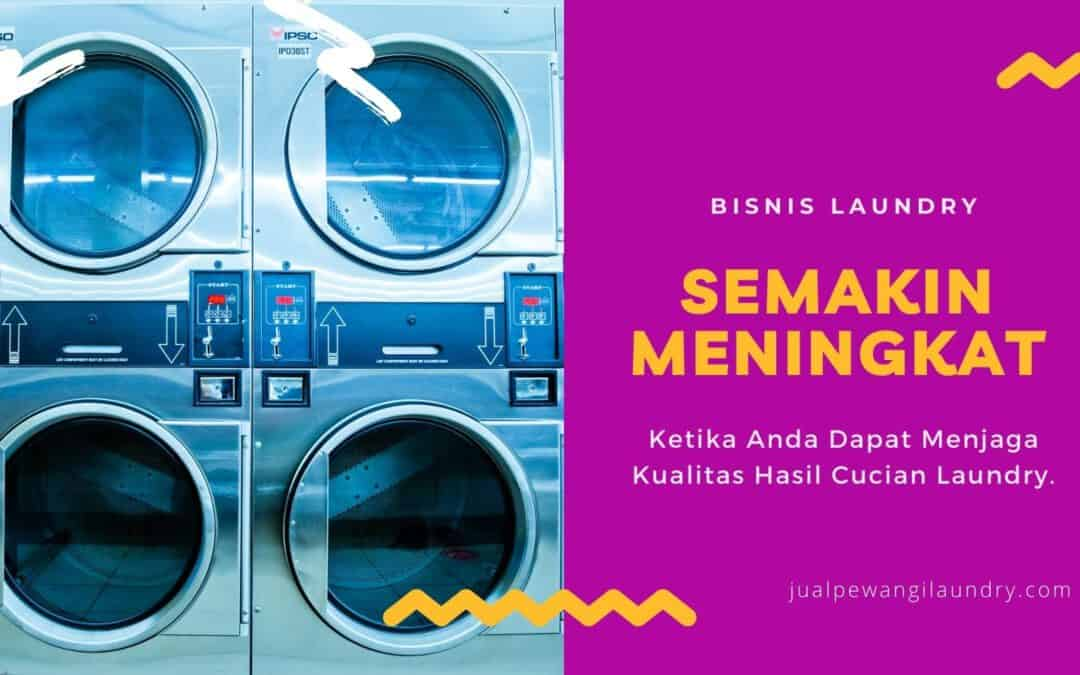Bisnis Laundry Terus Tumbuh Berkembang Jika Jaga Kualitas